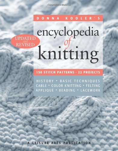 Donna Kooler's Encyclopedia of Knitting Revised Edition (5747) Paperback – December 15, 2011 Leisure Arts Inc. 1464700109 LA-5747