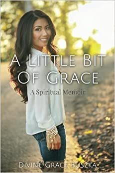 A Little Bit of Grace: A Spiritual Memoir