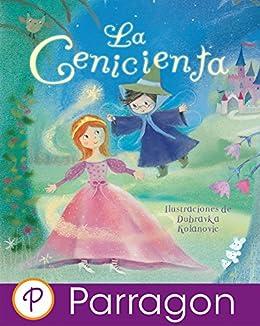 La Cenicienta (Cuento clásico Parragon para escuchar y leer) (Spanish Edition) by