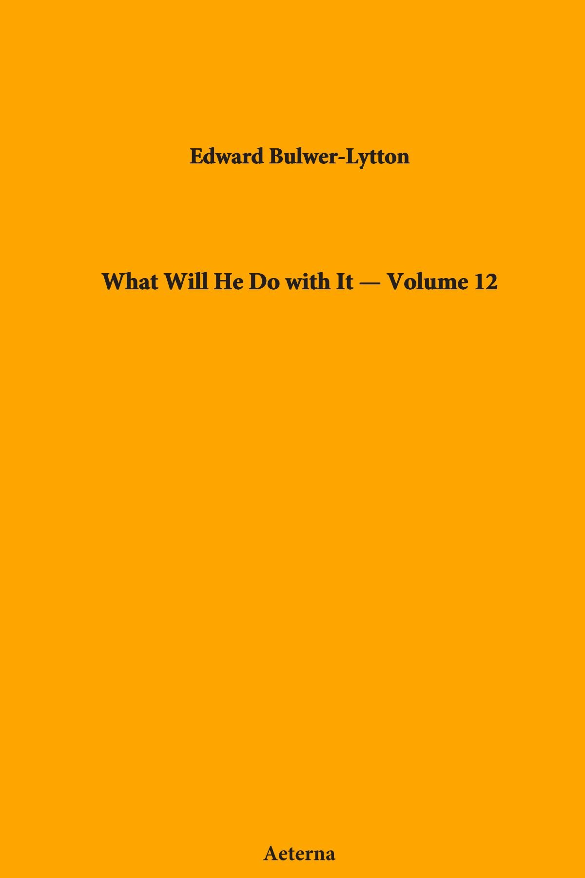 Download What Will He Do with It — Volume 12 pdf