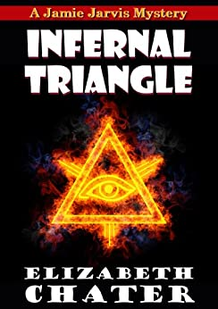 Infernal Triangle (Jamie Jarvis Mysteries) by [Chater, Elizabeth ]