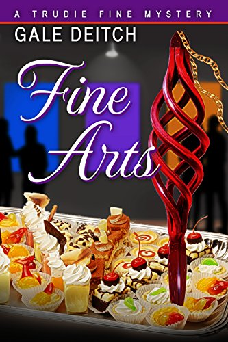 Fine Arts: A Trudie Fine Mystery Series (The Trudie Fine Mystery Series Book 3)