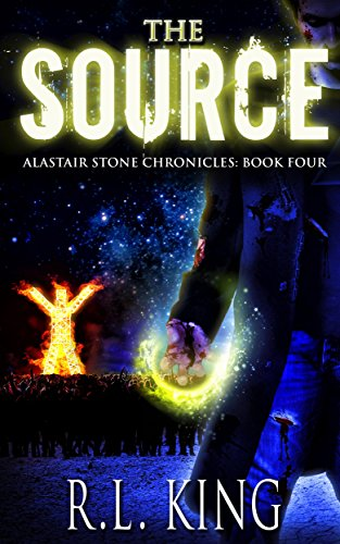The Source: An Alastair Stone Urban Fantasy Novel (Alastair Stone Chronicles Book 4) (The Alastair Stone Chronicles)