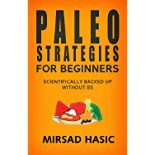 Paleo Strategies for Beginners - Efficient Hacks to Help You Lose Weight Quickly