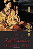 The Red Chamber, Pauline A. Chen, 0307701573