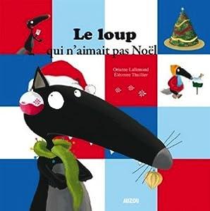 """Afficher """"Le loup qui n'aimait pas Noël"""""""