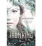 [(The Iron King )] [Author: Julie Kagawa] [Feb-2010]