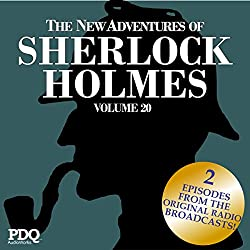 The New Adventures of Sherlock Holmes: The Golden Age of Old Time Radio Shows, Vol. 20