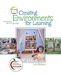 Creating Environments for Learning: Birth to Age Eight (with MyEducationLab) by Julie Bullard (2009-03-07)