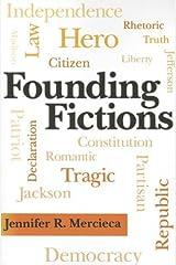 Founding Fictions (Albma Rhetoric Cult & Soc Crit) by Dr. Jennifer R. Mercieca (2012-10-12) Paperback