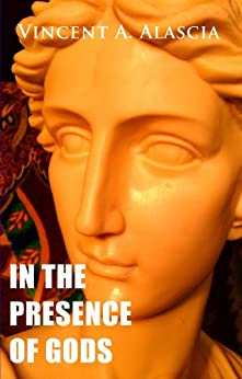 In the Presence of Gods by [Alascia, Vincent A.]