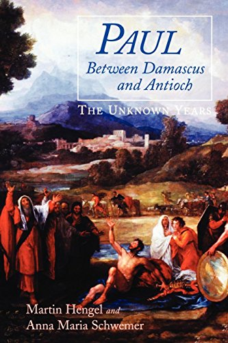 Paul between Damascus and Antioch: The Unknown ()