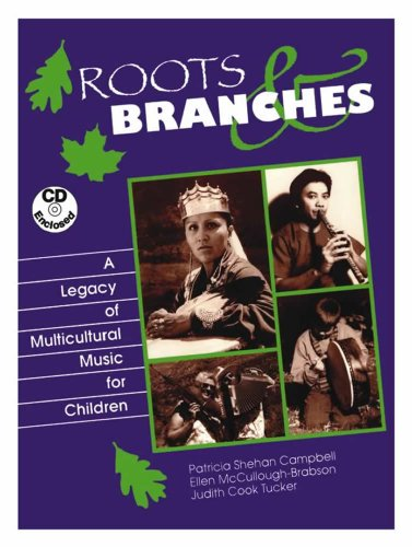 Roots and Branches: A Legacy of Multicultural Music for Children (Book and CD)