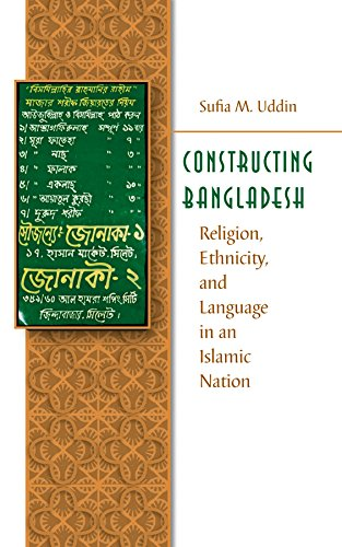Constructing Bangladesh: Religion, Ethnicity, and Language in an Islamic Nation (Islamic Civilization and Muslim Network