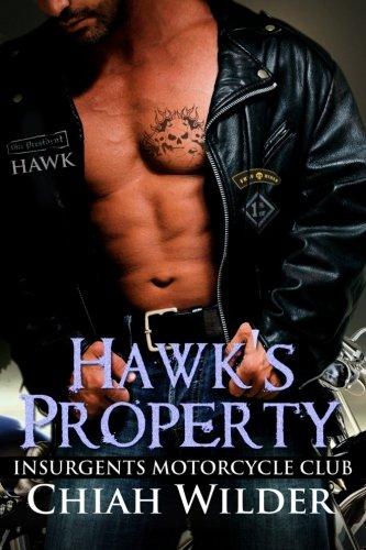 Hawk's Property: Insurgents Motorcycle Club (Insurgents MC Romance) (Volume 1)