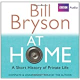 At Home: A Short History of Private Life: Complete and Unabridged (BBC Audio)by Bill Bryson