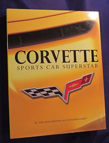 2005 CORVETTE: SPORTS CAR SUPERSTAR Hardcover Book By EDITORS OF CONSUMER GUIDE