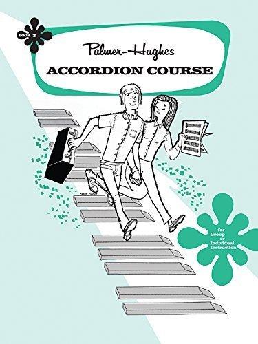 (Palmer-Hughes Accordion Course, Bk 3 by Hughes, Palmer (1961) Paperback)