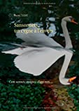 Sansonnets, un cygne à l'envers : Cent sonnets, insignes allant vers....