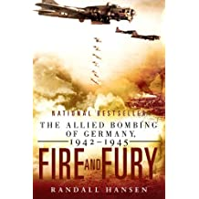 Fire and Fury: The Allied Bombing of Germany 1942--1945