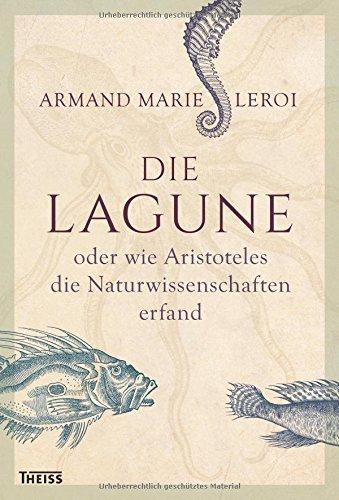 Die Lagune oder wie Aristoteles die Naturwissenschaften erfand: How Aristotle Invented Science