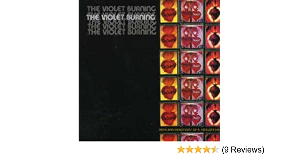 The violet burning faith and devotions of a satellite heart the violet burning faith and devotions of a satellite heart amazon music stopboris Images