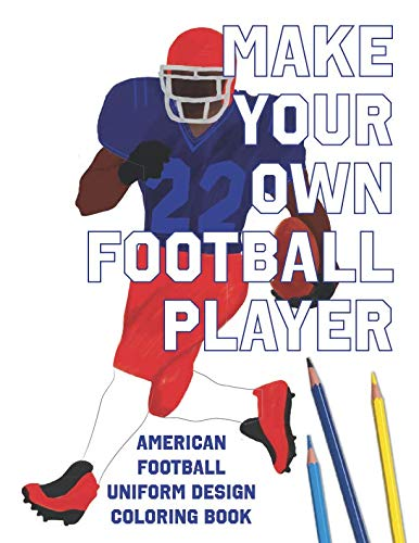 Make Your Own Football Player: American Football Uniform Design Coloring Book ()