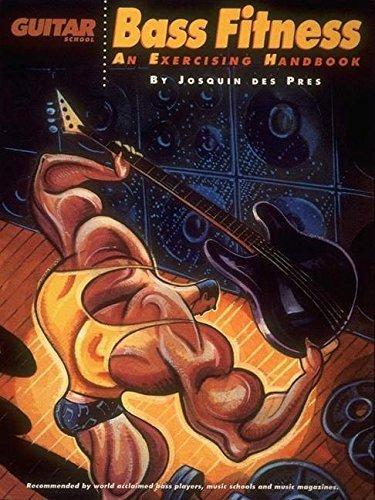 Bass Fitness - An Exercising Handbook (Guitar School) by Josquin des Pres (1991-05-01)