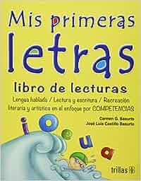 Mis primeras letras/My First Letters: Libro de lecturas