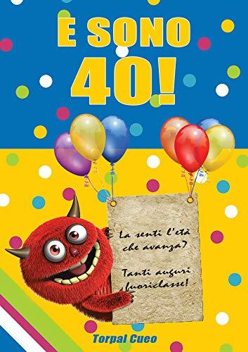 Amazon Com E Sono 40 Un Libro Come Biglietto Di Auguri Per Il