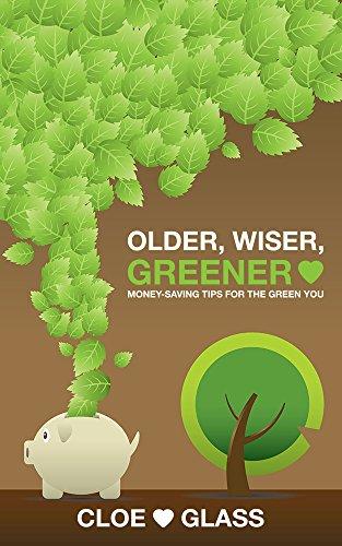 Older, Wiser, Greener: Money-Saving Tips for the Green - Glasses Cloe