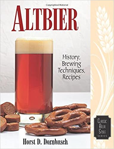 Book Altbier: History, Brewing Techniques, Recipes (Classic Beer Style)