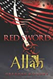 The Red Sword of Allah, Gregory Kilgore, 1440154899