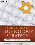 Project-Driven Technology Strategy, Robert McGrath, 1935589571