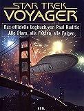 Star Trek Voyager - das offizielle Logbuch von Paul Ruditis: Alle Stars, alle Fakten, alle Folgen