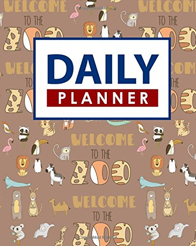 Read Online Daily Planner: Daily Planner Pad For Work, Planner Goals Journal, Daily To Do List Planner, Scheduling Notebook, Cute Zoo Animals Cover (Daily Planners) (Volume 97) ebook