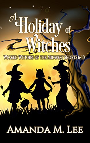 - A Holiday of Witches: Wicked Witches of the Midwest Shorts 6-10