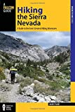Search : Hiking the Sierra Nevada: A Guide To The Area's Greatest Hiking Adventures (Regional Hiking Series)