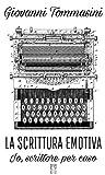 La scrittura emotiva -  La mia storia di