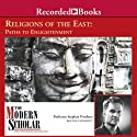 The Modern Scholar: Religions of the East: Paths to Enlightenment Lecture by Stephen Prothero