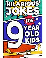 Hilarious Jokes For 9 Year Old Kids: An Awesome LOL Joke Book For Kids Filled With Tons of Tongue Twisters, Rib Ticklers, Side Splitters and Knock Knocks