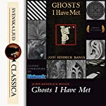 Ghosts I Have Met and Some Others   John Kendrick Bangs