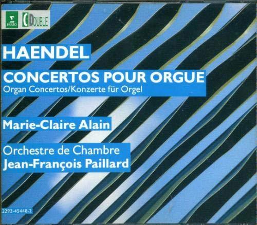 Handel: Organ Concertos, Op. 4, nos. 1-6, Op. 7, nos. - Marie Claire Alain