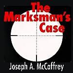 The Marksman's Case | Joseph A. McCaffrey