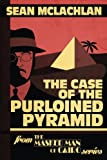 The Case of the Purloined Pyramid (THE MASKED MAN OF CAIRO) (Volume 1)
