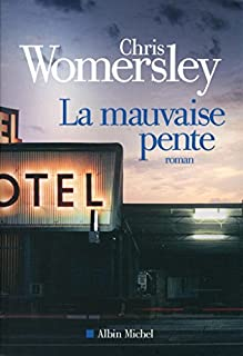 La mauvaise pente : roman, Womersley, Chris