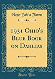 Amazon / Forgotten Books: Ohio s Blue Book on Dahlias Classic Reprint (Hope Dahlia Farms)