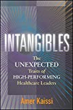 Intangibles: The Unexpected Traits of High-Performing Healthcare Leaders (Ache Management)