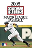 2008 Official Rules of Major League Baseball, Triumph Books Staff, 1600781063