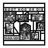 Root Hog Or Die - 100 Years - 100 Songs